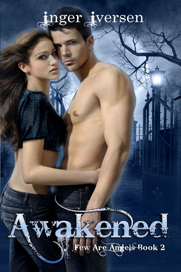 Few Are Angels Series - Awakened by Inger Iversen - Ebook Version